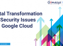 Digital transformation and Security Issue with Google Cloud