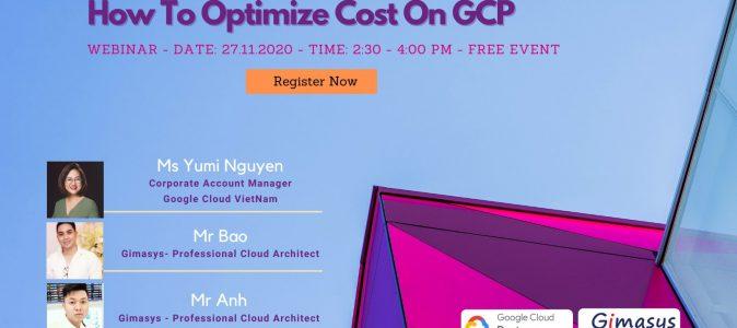 Chương trình Webinar 27/11/2020: How To Optimize Cost On GCP